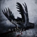 DEAD SOUL TRIBE: A Murder Of Crows