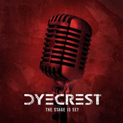"""DYECREST: Neue EP """"Stage Is Set"""" mit neuen und alten Sängern"""
