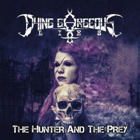 """DYING GORGEOUS LIES: Video vom """"The Hunter and the Prey"""" Album"""