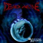 DEAD ALONE: Slivering Marrow [Eigenproduktion]