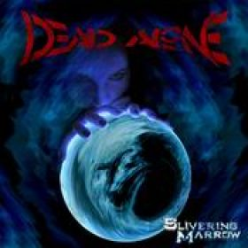 DEAD ALONE: Slivering Marrow [Eigenproduktion]