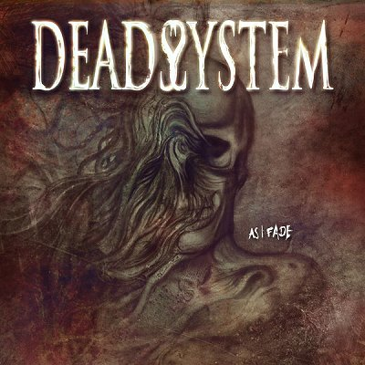 DEADSYSTEM: As I Fade