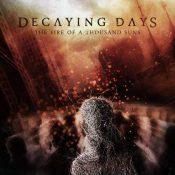 "DECAYING DAYS: streamen Debütalbum ""The Fire of a Thousand Suns"""