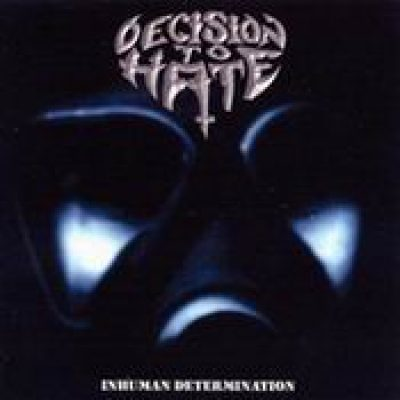 DECISION TO HATE: Inhuman Determination [Eigenproduktion]