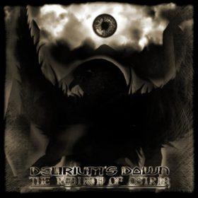 DELIRIUM'S DAWN: The Rebirth Of Osiris [Eigenproduktion]