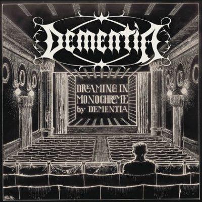 DEMENTIA: Dreaming In Monochrome