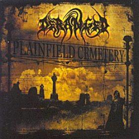 DERANGED: Plainfield Cemetery