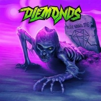 "DIEMONDS: kündigen 3. Album ""Never Wanna Die"" an"