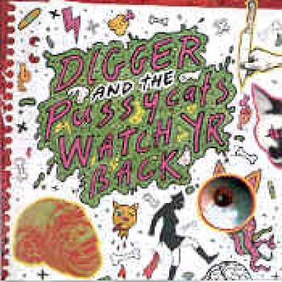 DIGGER AND THE PUSSYCATS: Watch Yr Back
