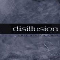 DISILLUSION: Three Neuron Kings (Eigenproduktion)