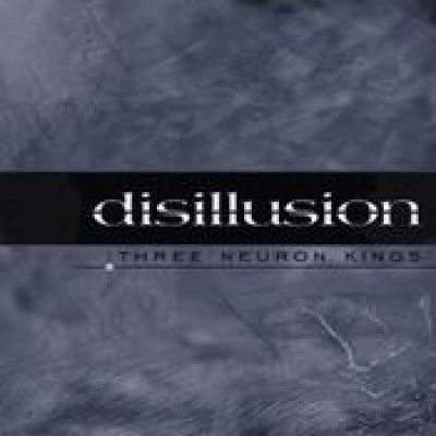 DISILLUSION: Three Neuron Kings (Eigenproduktion)