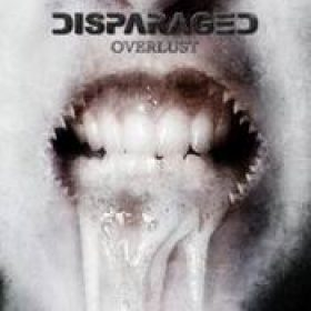 DISPARAGED: Overlust [Eigenproduktion]