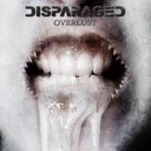 DISPARAGED: Overlust [Eigenproduktion]