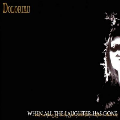 DOLORIAN: When All The Laughter Has Gone