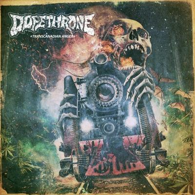 Dopethrone_Transcanadian-Anger