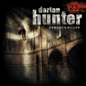 DORIAN HUNTER: Folge 23 – Tod eines Freundes [Hörspiel]