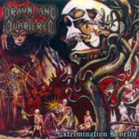 DRAWN AND QUARTERED: Extermination Revelry