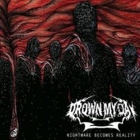 """DROWN MY DAY: Titeltrack zur """"Nightmare Becomes Reality""""-EP"""