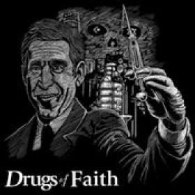 DRUGS OF FAITH: Drugs of Faith
