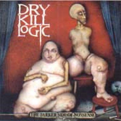 DRY KILL LOGIC: The Darker Side Of Nonsense