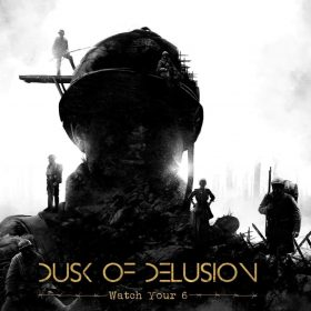 DUSK OF DELUSION: Watch Your 6