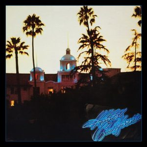 "EAGLES: Jubiläumsedition von ""Hotel California"""