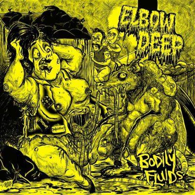 """ELBOW DEEP: kündigen Death Metal / Grindcore Album """"Bodily Fluids"""" an"""