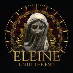ELEINE: Until The End