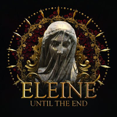 ELEINE: Until The End