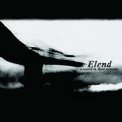 ELEND: A World in Their Screams