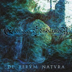 "EMBRACE OF DISHARMONY: Neues Avantgarde Dark Metal Album ""De Rervm Natvra"""