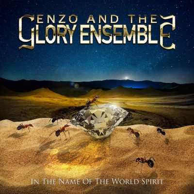 "ENZO AND THE GLORY ENSEMBLE: Video vom neuen Album ""In The Name Of The World Spirit"""