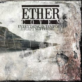 """ETHER COVEN: nächster Track vom Sludge Album """"Everything Is Temporary Except Suffering"""""""