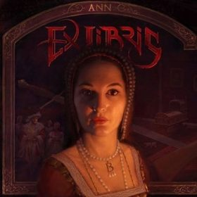 """EX LIBRIS: Lyric-Video von """"Ann – Chapter 1 – Anne Boleyn"""" EP"""
