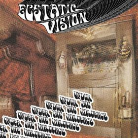 "ECSTATIC VISION: ""Under The Influence"" online anhören"