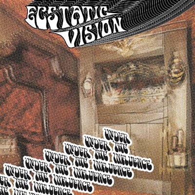 "ECSTATIC VISION: ""Under The Influence"" online anhören"