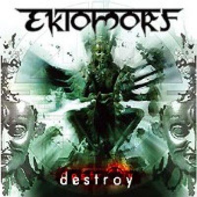 EKTOMORF: Destroy