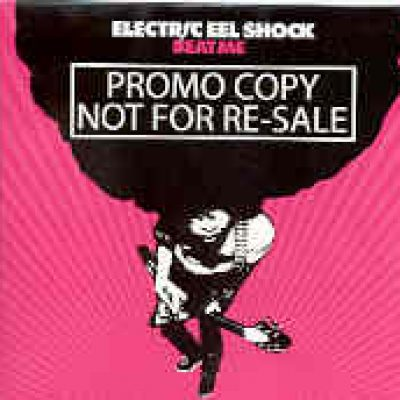 ELECTRIC EEL SHOCK: Beat Me