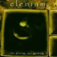 ELENIUM: For Giving – For Getting