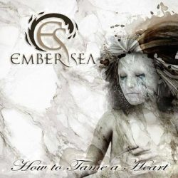 "EMBER SEA: Video-Clip vom ""How to Tame a Heart""-Album"