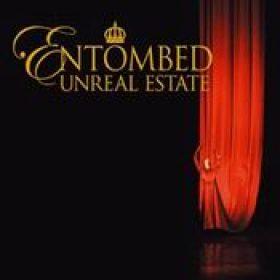 ENTOMBED: Unreal Estate
