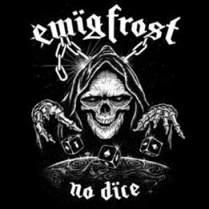 """EWIG FROST: streamen aktuelles Album """"No Dice"""""""
