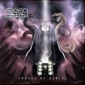 "EXILED ON EARTH: kündigen neues Album ""Forces of Denial"" an"