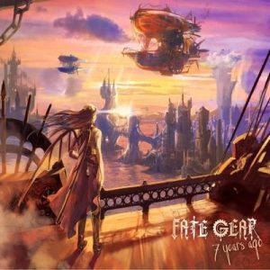 """FATE GEAR: Video-Clip zu """"7 years ago"""" Album"""