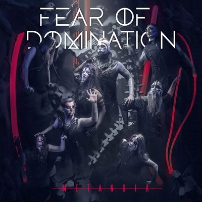 "FEAR OF DOMINATION: weiteres Video vom ""Metanoia"" Album"