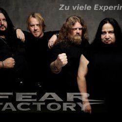 FEAR FACTORY: Zu viele Experimente!