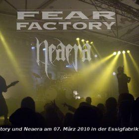 FEAR FACTORY und NEAERA am 07.03.2010 in der Essigfabrik Köln