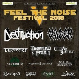 FEEL THE NOISE FESTIVAL 2018: mit DESTRUCTION und VADER
