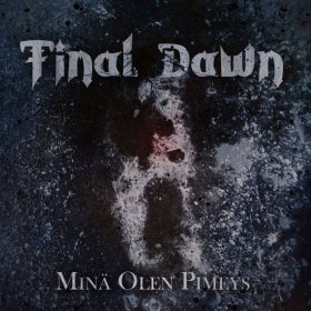 FINAL DAWN: Minä olen pimeys [Eigenproduktion]