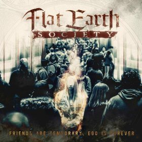 "FLAT EARTH SOCIETY: Video vom Progressive Metalcore Album ""Friends are temporary, Ego is forever"""